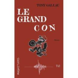 Le Grand Con – Tony GALLAU