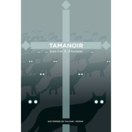 Tamanoir – Jean-Luc André d'ASCIANO