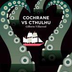 Cochrane vs Cthulhu, Gilberto Villarroel