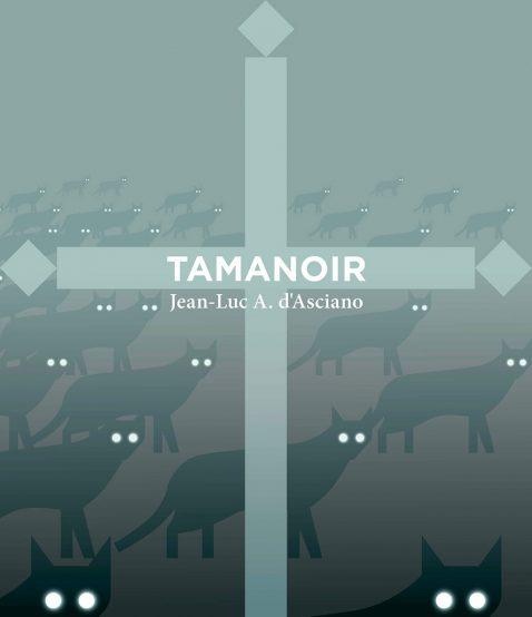 Tamanoir, Jean-luc A. d'Asciano