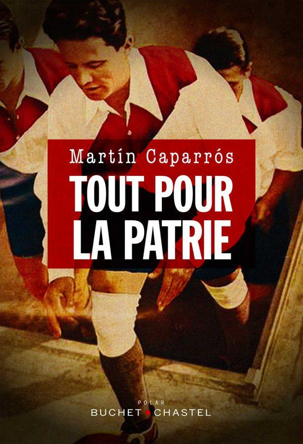 Tout pour la patrie, Martin Caparrós