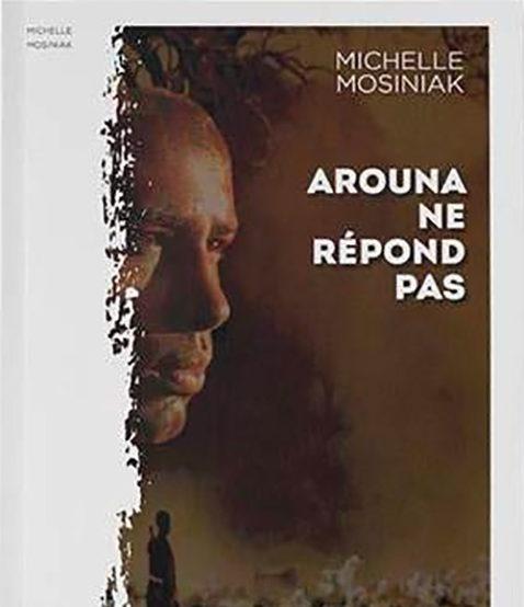 Arouna ne répond pas - Michelle MOSINIAK