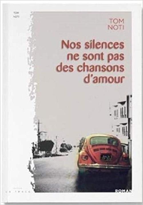 tom-noti-nos-silences-ne-sont-pas-des-chansons-d-amour