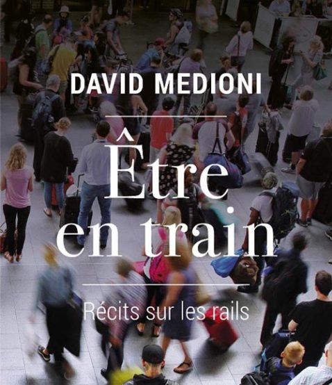 Étre en train - David Medioni