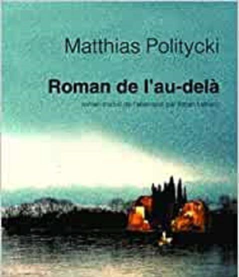 roman-de-l-au-dela-matthias-politycki