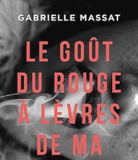 le gout du rouge à lèvres de ma mère - Gabrielle Massat