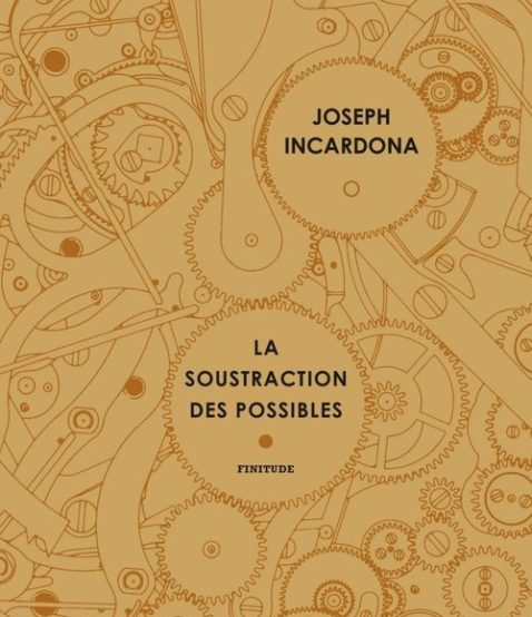 la-soustraction-des-possibles-joseph-incardona