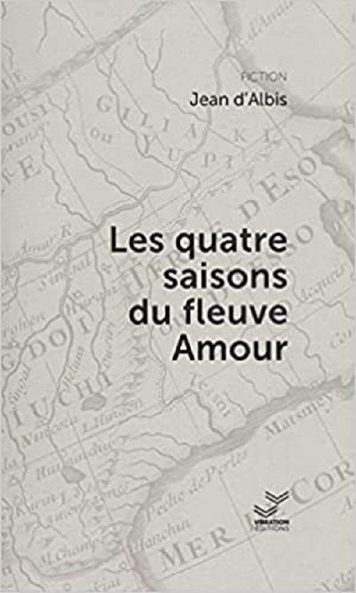 jean-d-albis-les-quatre-saisons-du-fleuve-amour