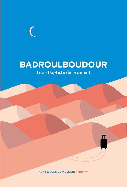 jean-baptiste-de-froment-badroulboudour